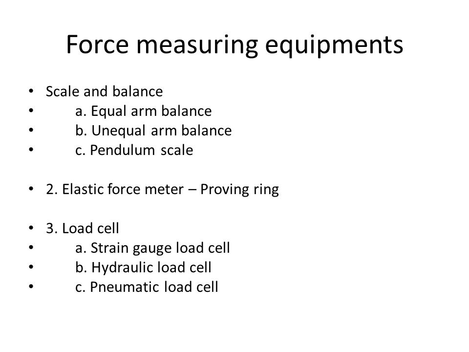 Force measuring equipments
