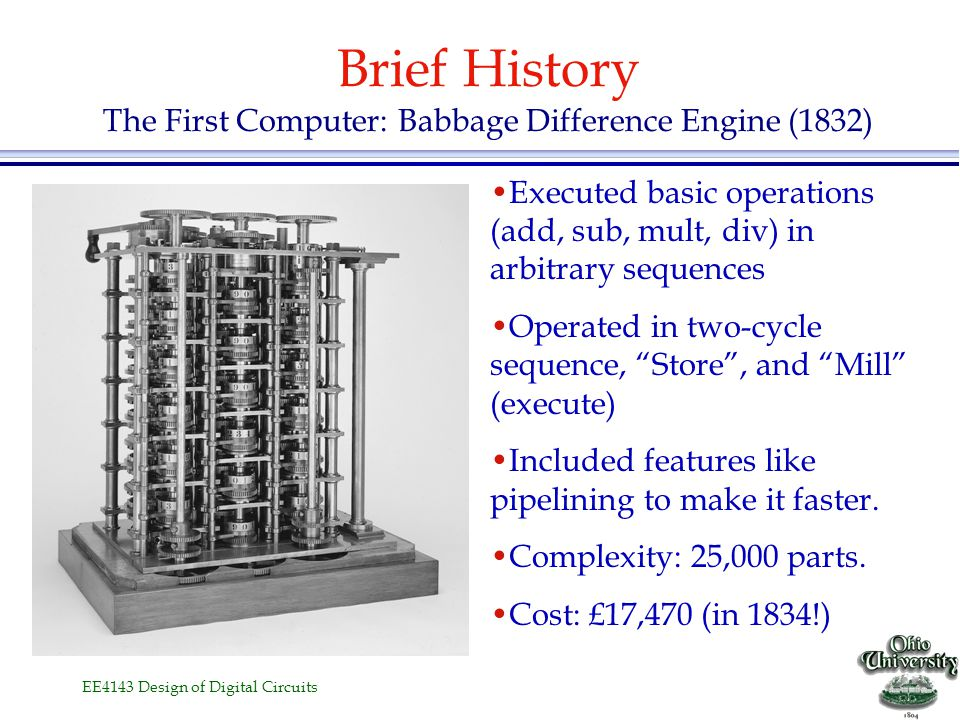 Brief History The First Computer: Babbage Difference Engine (1832)