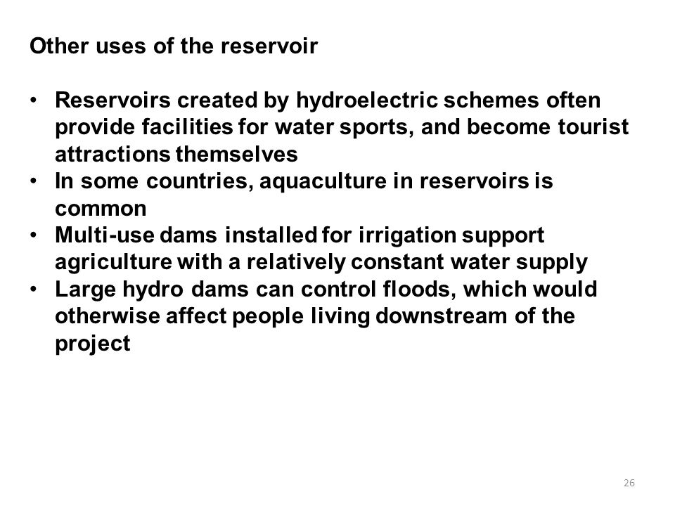 Other uses of the reservoir