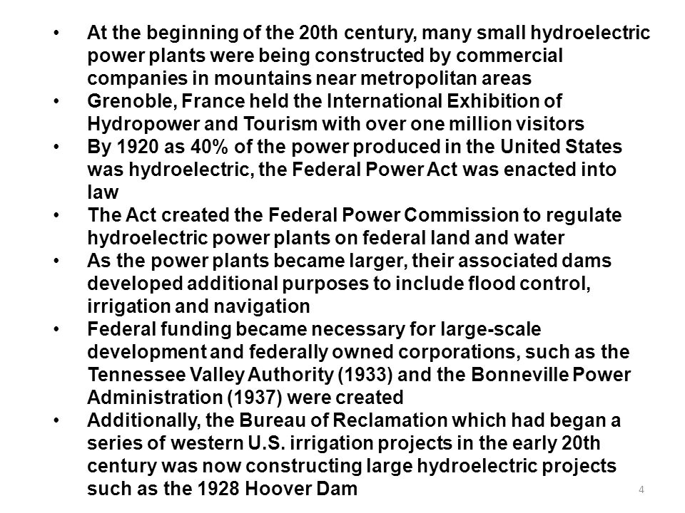 At the beginning of the 20th century, many small hydroelectric power plants were being constructed by commercial companies in mountains near metropolitan areas