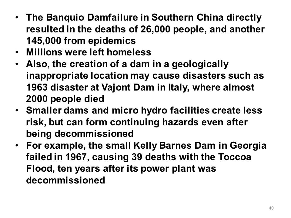 The Banquio Damfailure in Southern China directly resulted in the deaths of 26,000 people, and another 145,000 from epidemics
