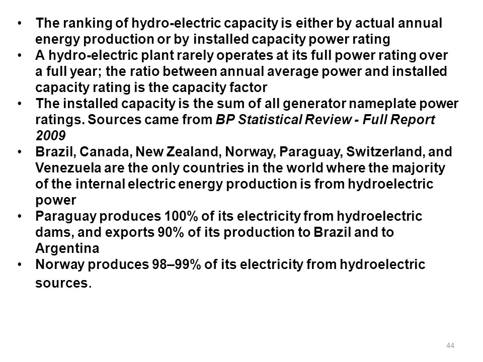 The ranking of hydro-electric capacity is either by actual annual energy production or by installed capacity power rating