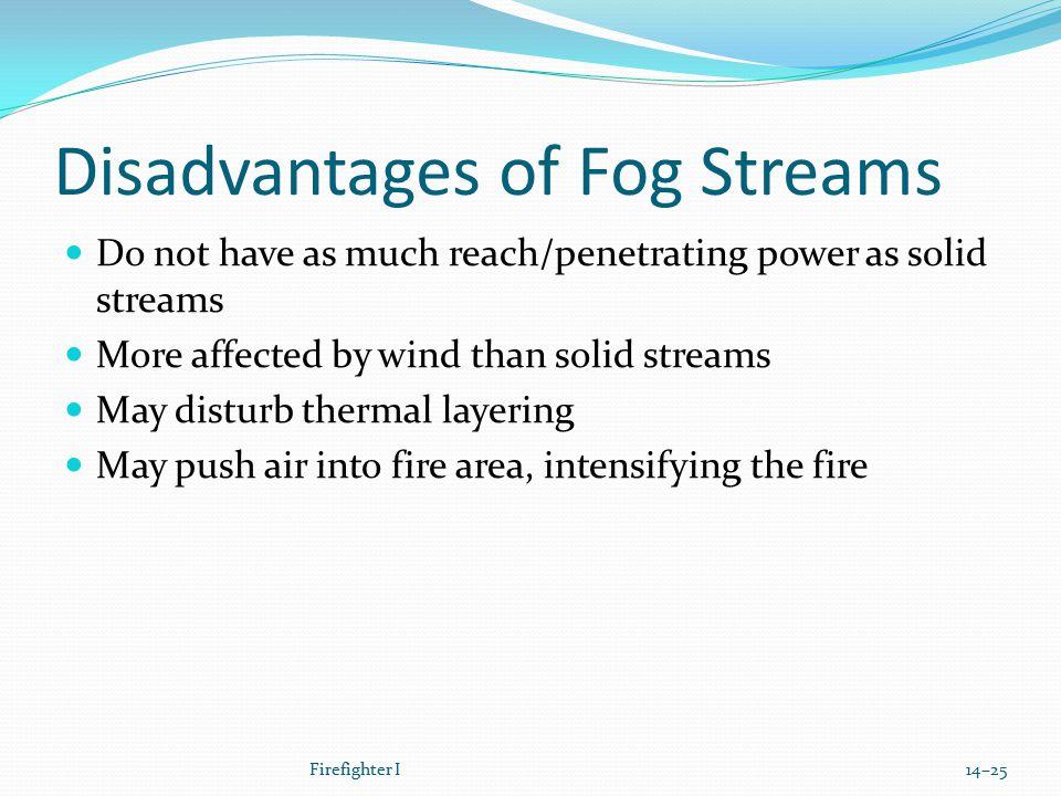 Disadvantages of Fog Streams
