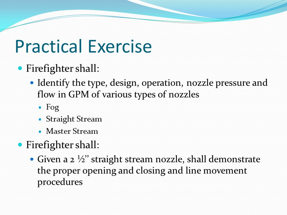 Practical Exercise Firefighter shall: