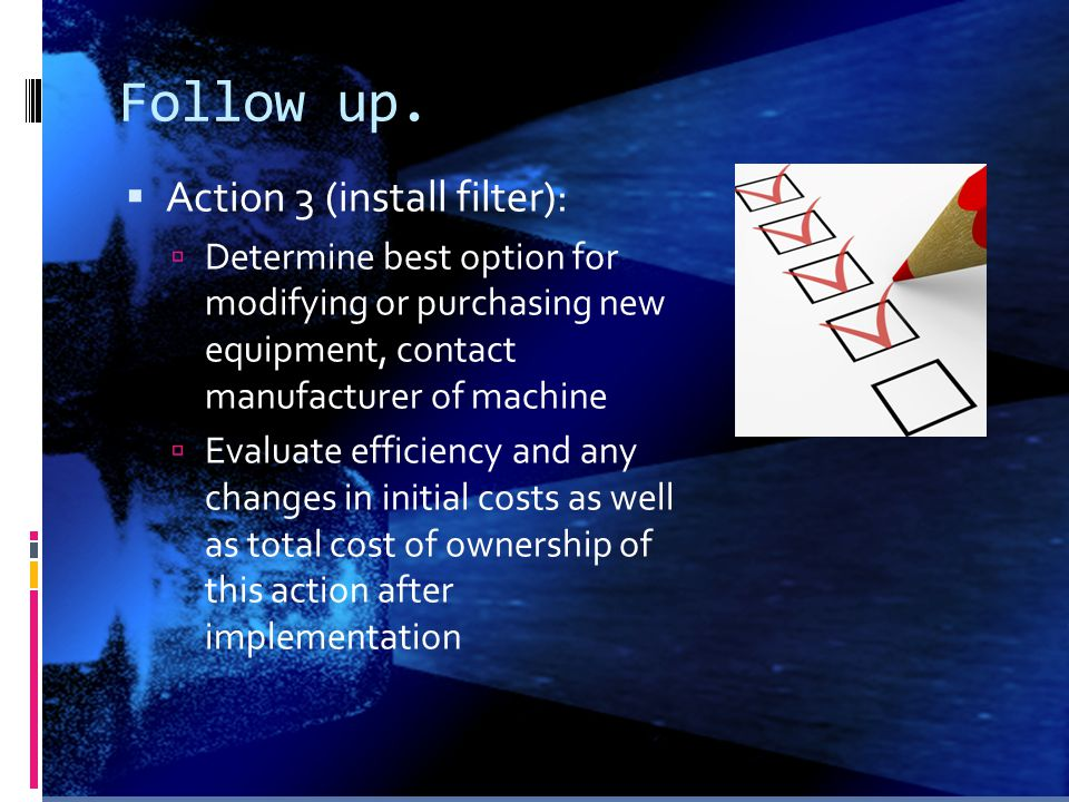 Follow up. Action 3 (install filter):