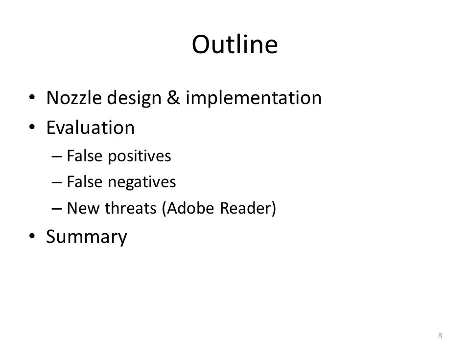 Outline Nozzle design & implementation Evaluation Summary