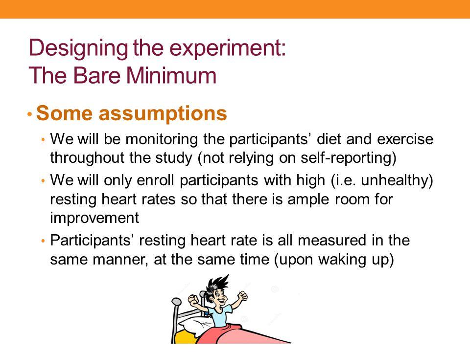 Designing the experiment: The Bare Minimum
