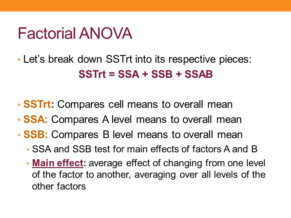 Factorial ANOVA Let's break down SSTrt into its respective pieces: