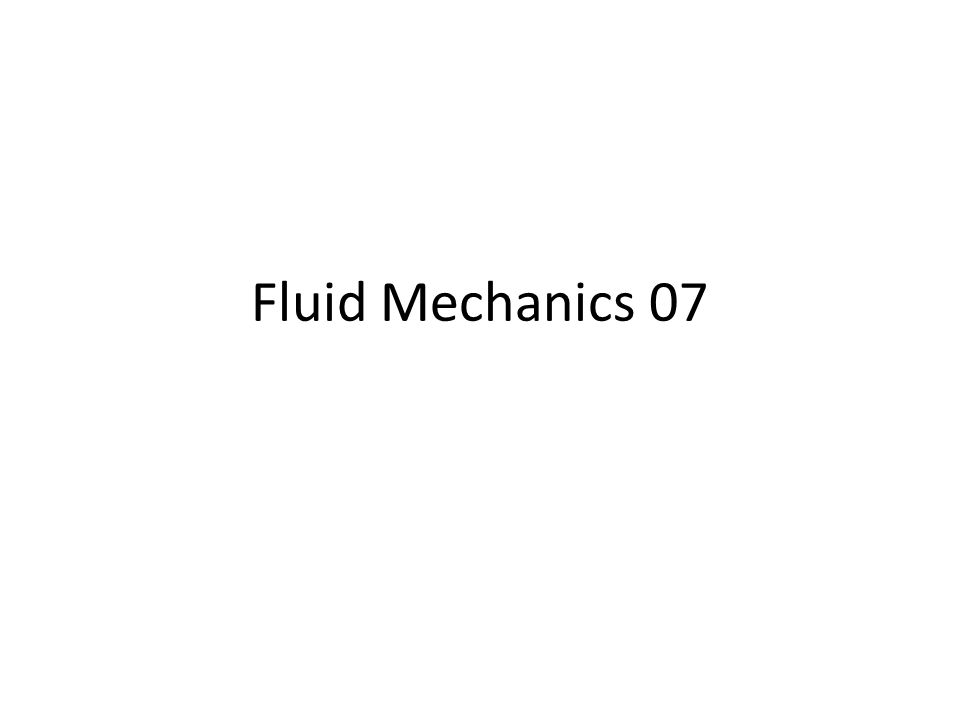 Fluid Mechanics 07