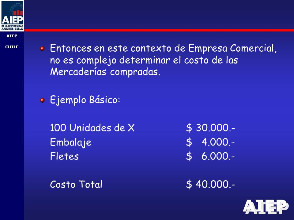 Entonces en este contexto de Empresa Comercial, no es complejo determinar el costo de las Mercaderías compradas.