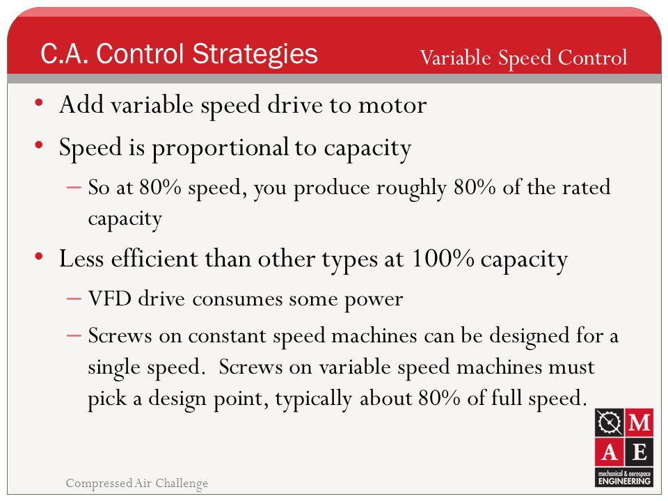 Add variable speed drive to motor Speed is proportional to capacity