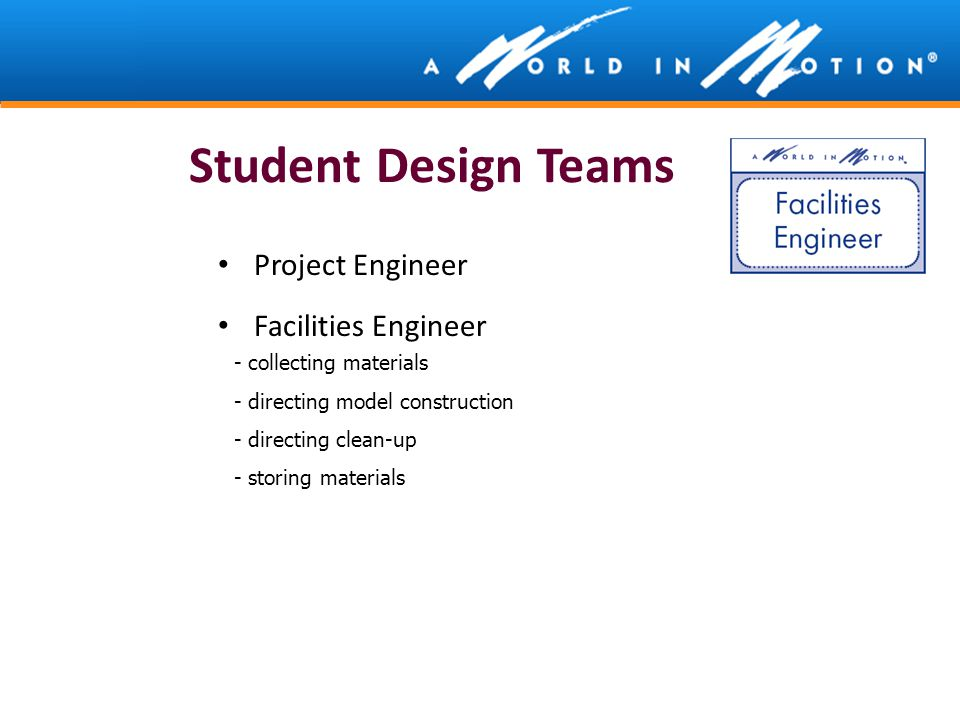 Student Design Teams Project Engineer Facilities Engineer