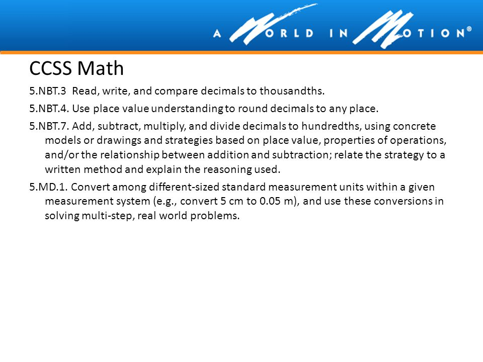 CCSS Math 5.NBT.3 Read, write, and compare decimals to thousandths.