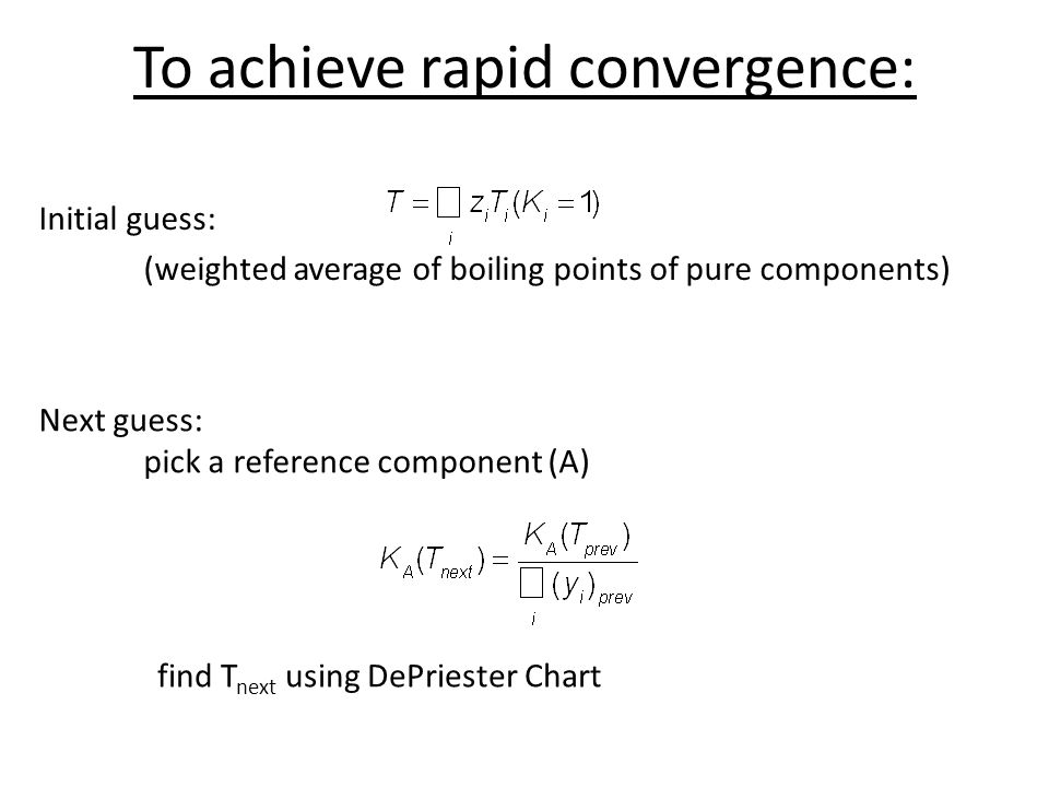 To achieve rapid convergence: