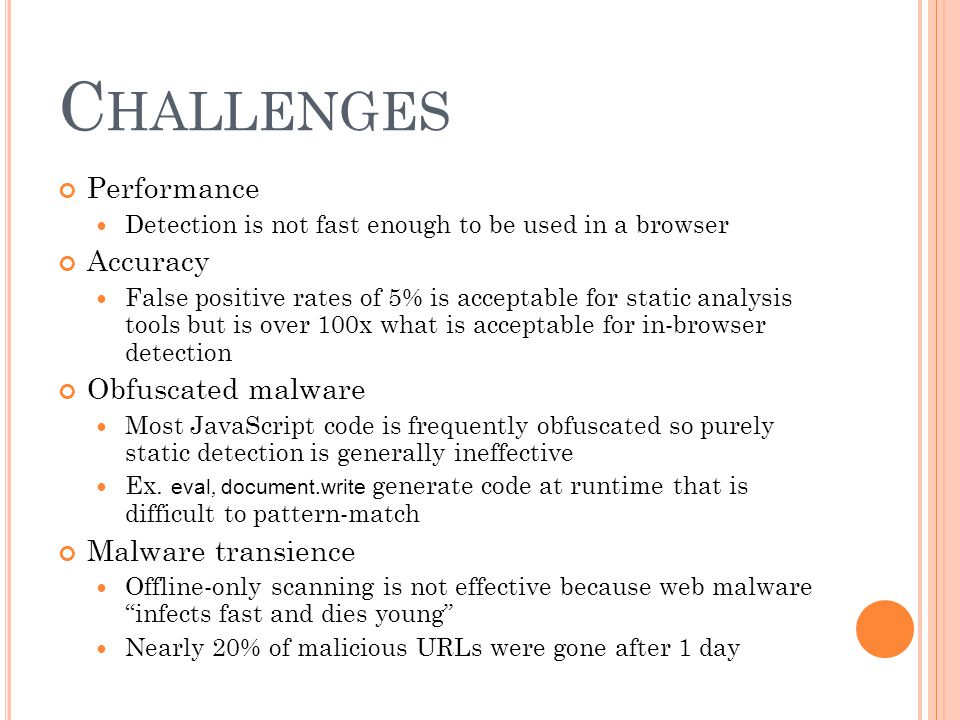 Challenges Performance Accuracy Obfuscated malware Malware transience