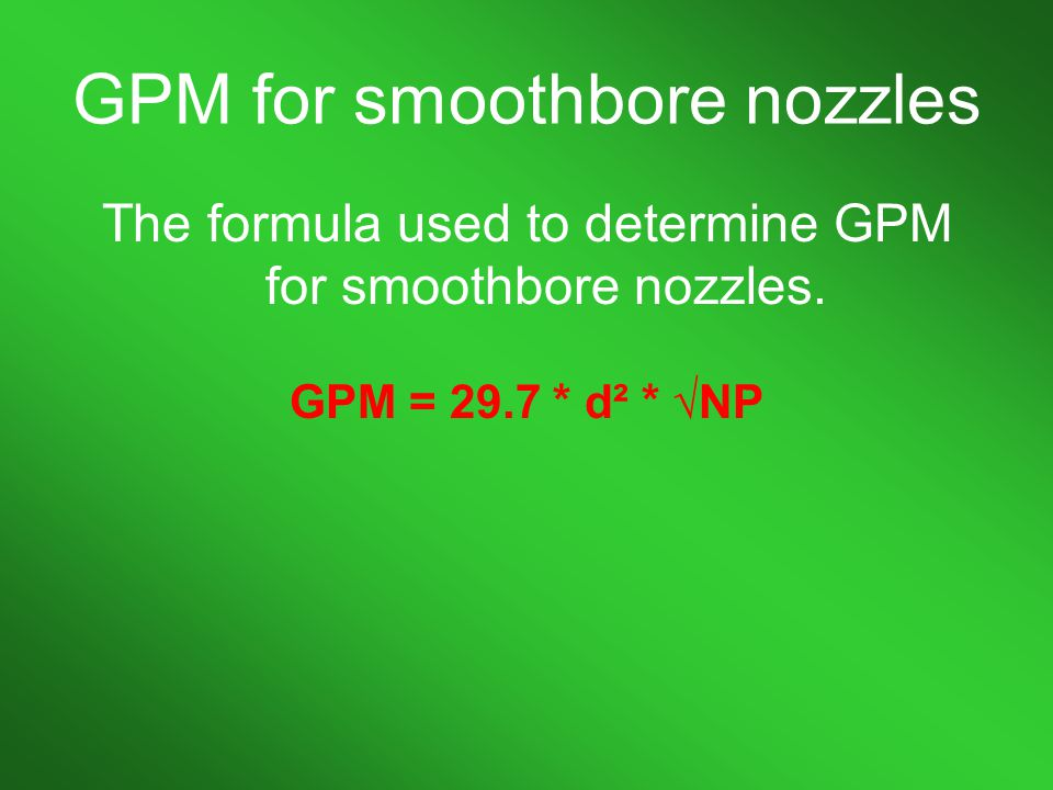 GPM for smoothbore nozzles