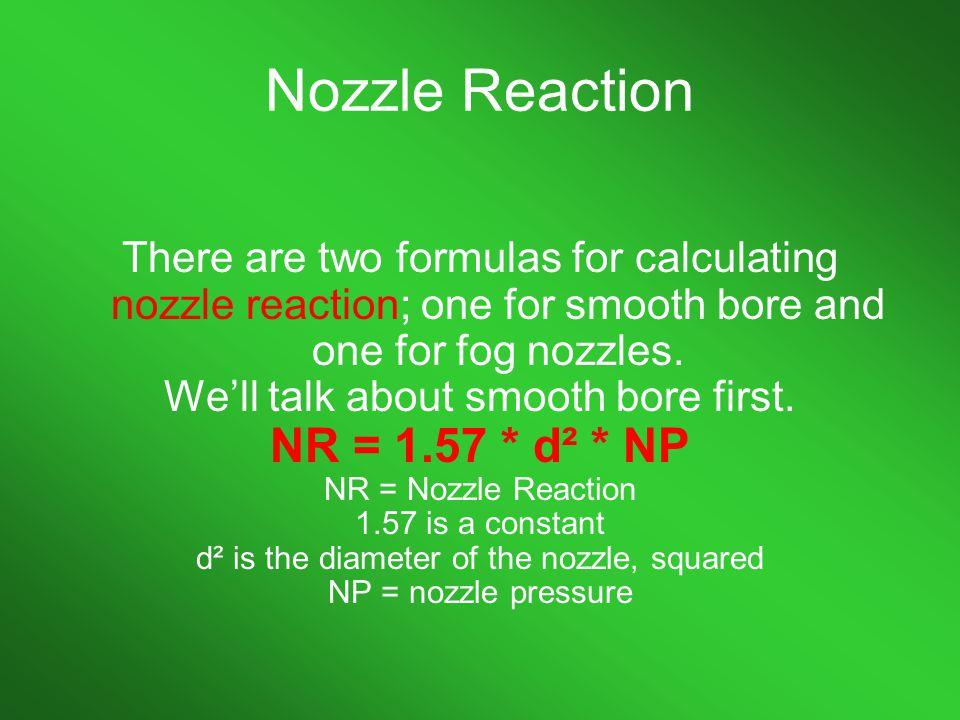 Nozzle Reaction NR = 1.57 * d² * NP