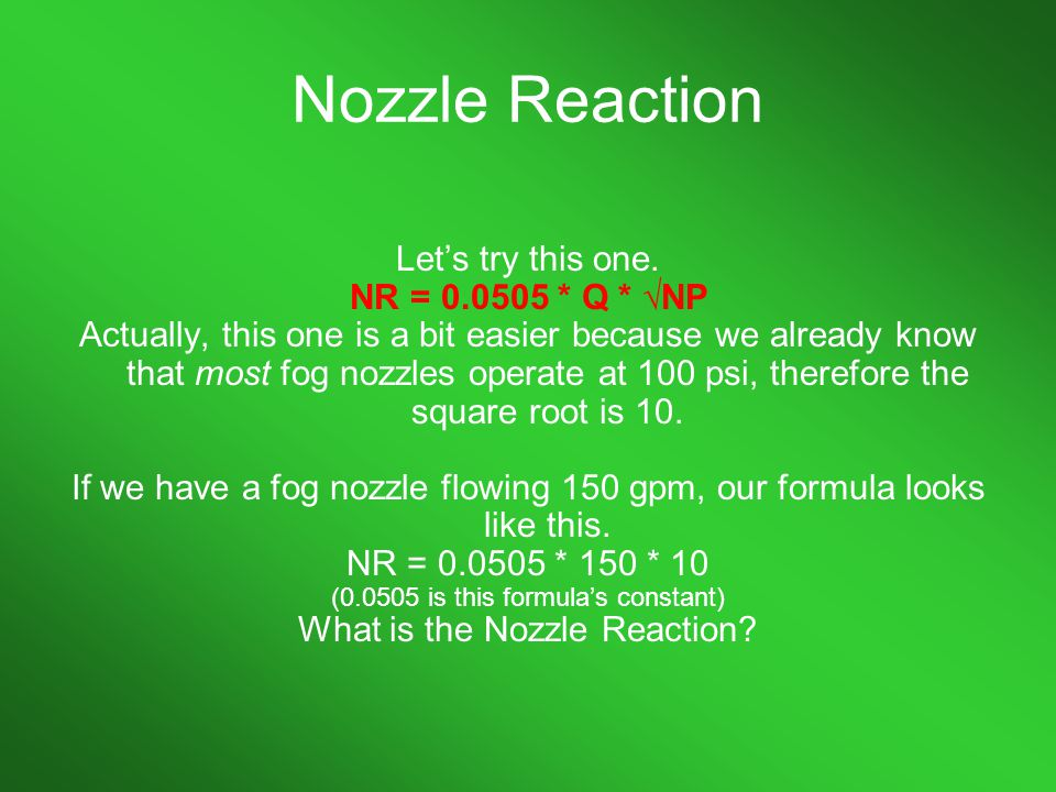 Nozzle Reaction Let's try this one. NR = 0.0505 * Q * √NP
