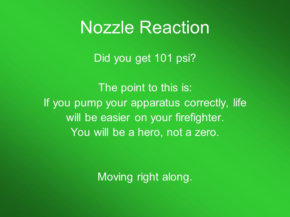 Nozzle Reaction Did you get 101 psi The point to this is: