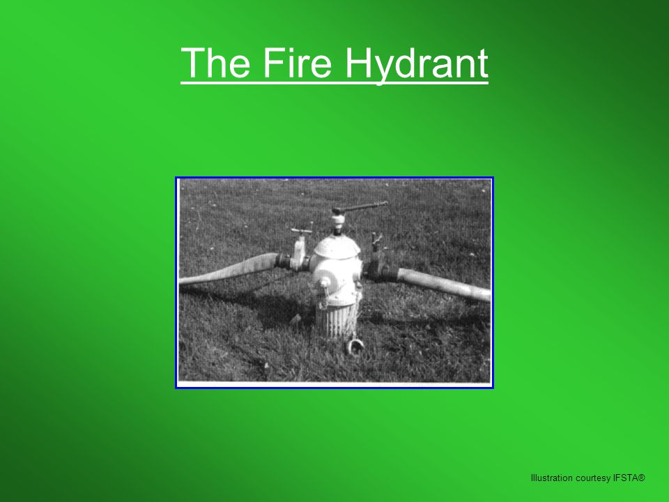 The Fire Hydrant Illustration courtesy IFSTA®