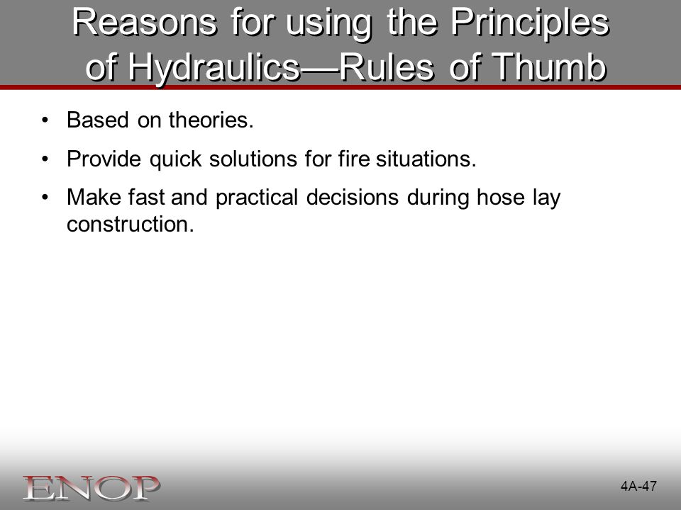 Reasons for using the Principles of Hydraulics—Rules of Thumb