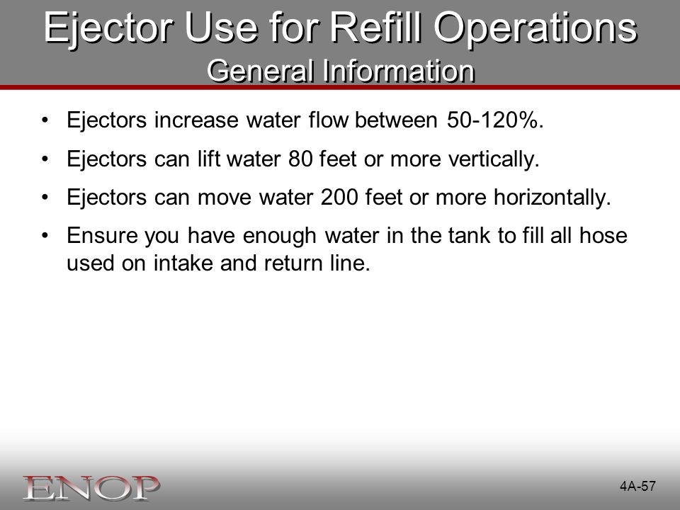 Ejector Use for Refill Operations General Information