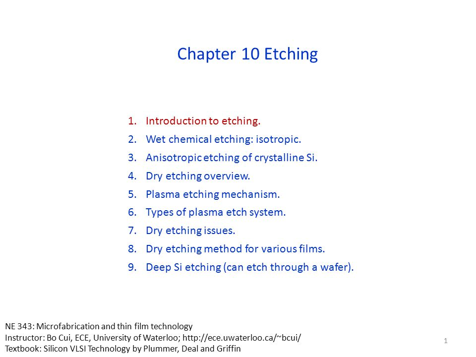 Chapter 10 Etching Introduction to etching.