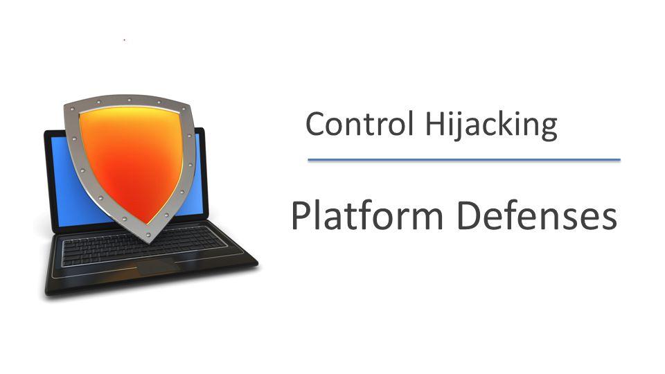 Control Hijacking Platform Defenses