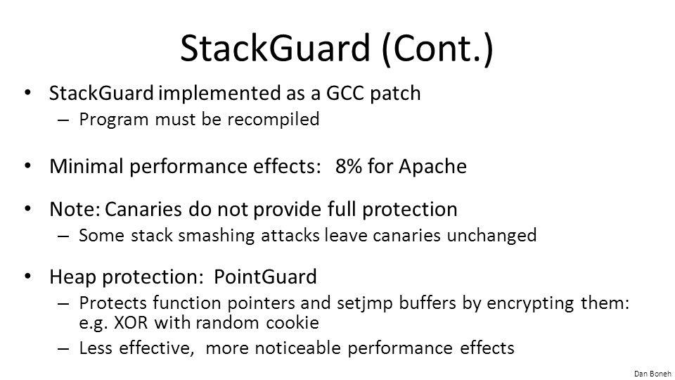 StackGuard (Cont.) StackGuard implemented as a GCC patch