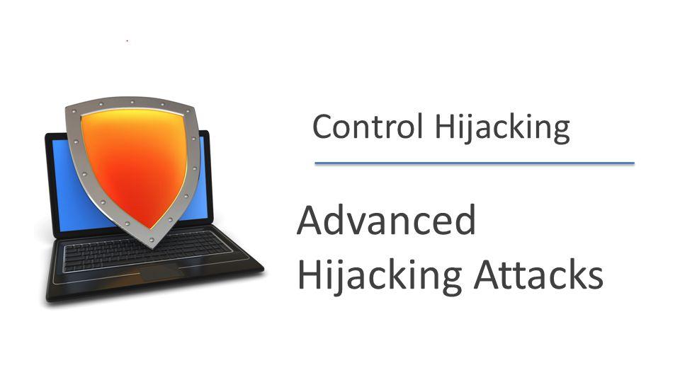 Advanced Hijacking Attacks