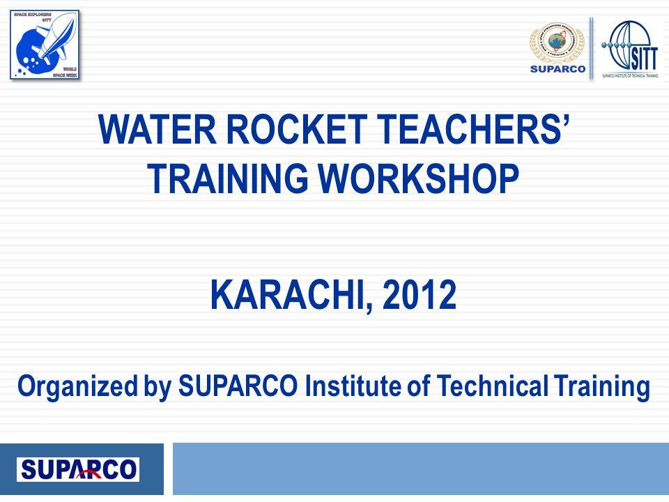 WATER ROCKET TEACHERS' TRAINING WORKSHOP KARACHI, 2012