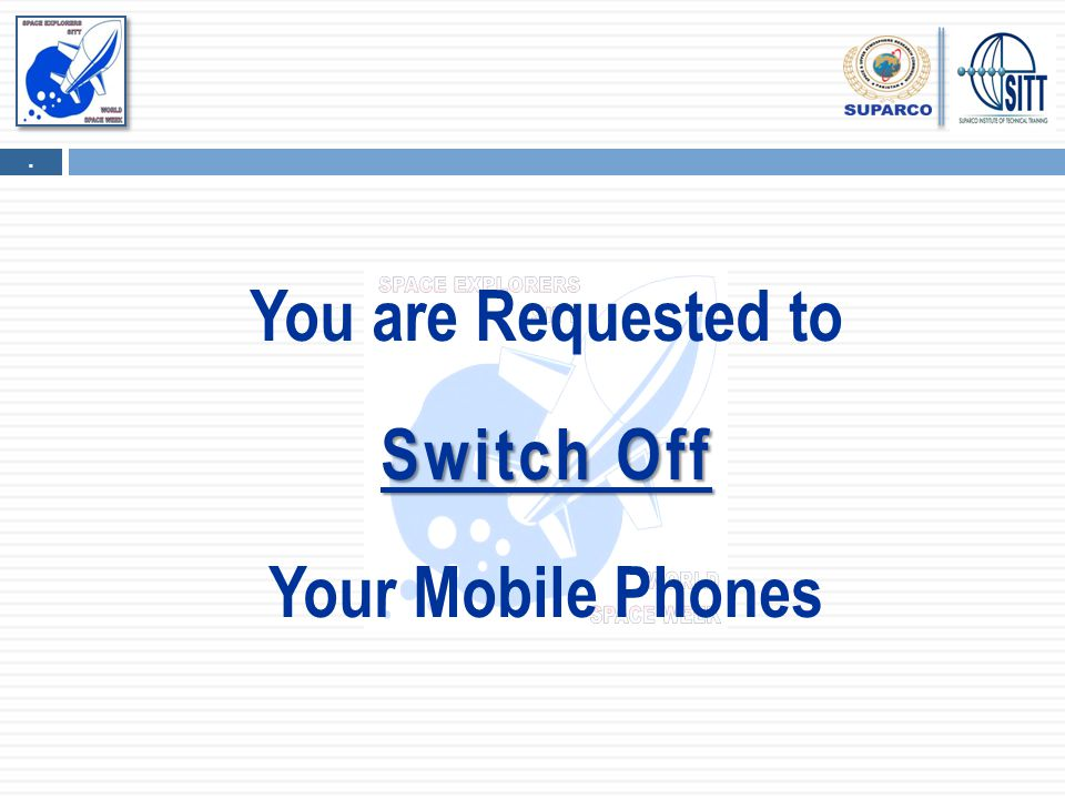 You are Requested to Switch Off Your Mobile Phones