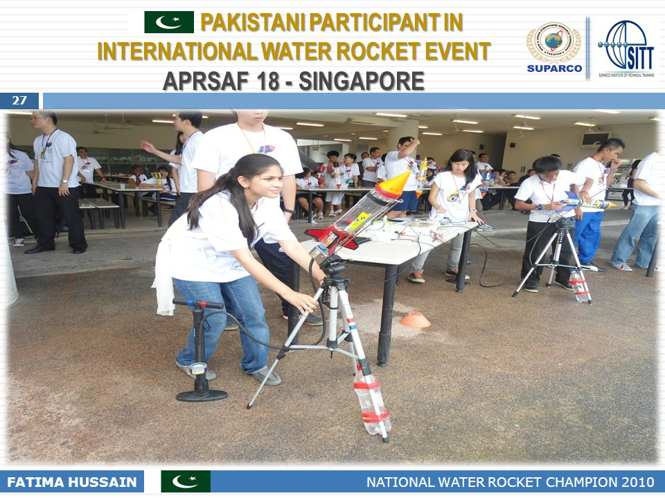 PAKISTANI PARTICIPANT IN INTERNATIONAL WATER ROCKET EVENT APRSAF 18 - SINGAPORE