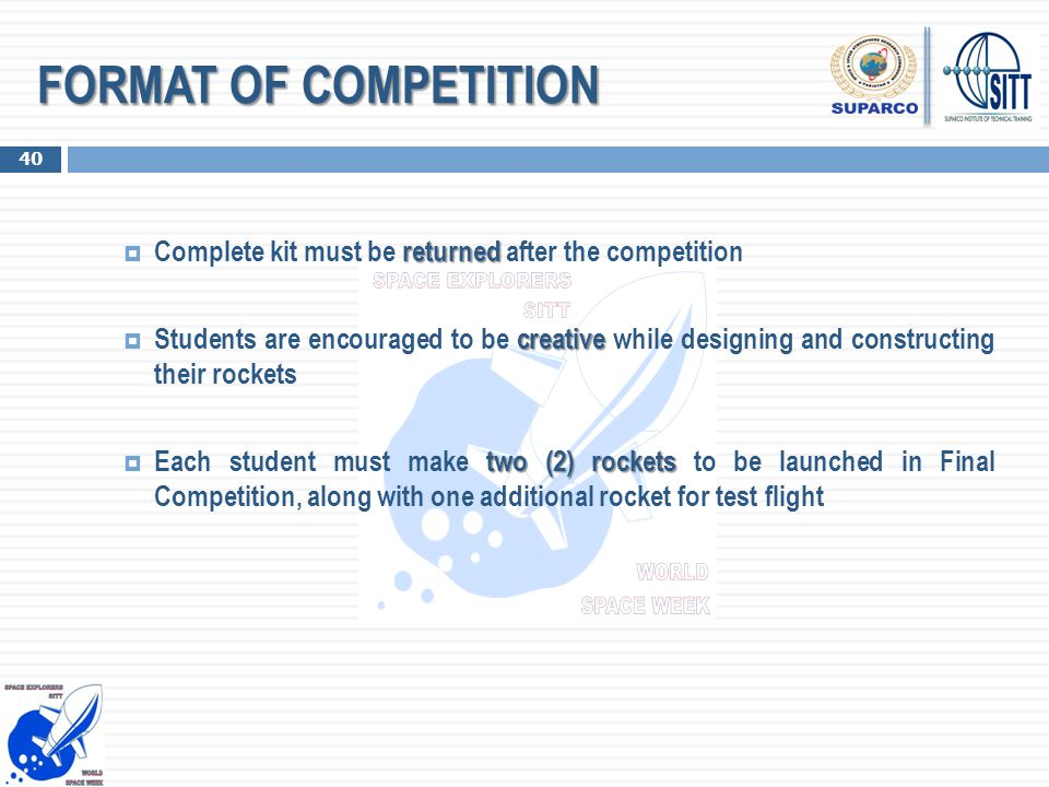 FORMAT OF COMPETITION Complete kit must be returned after the competition.