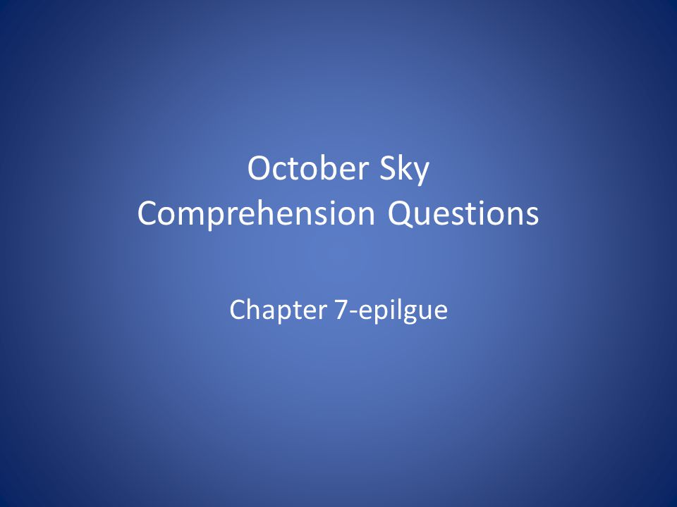 October Sky Comprehension Questions