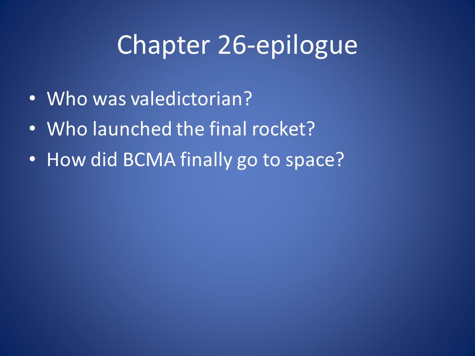 Chapter 26-epilogue Who was valedictorian