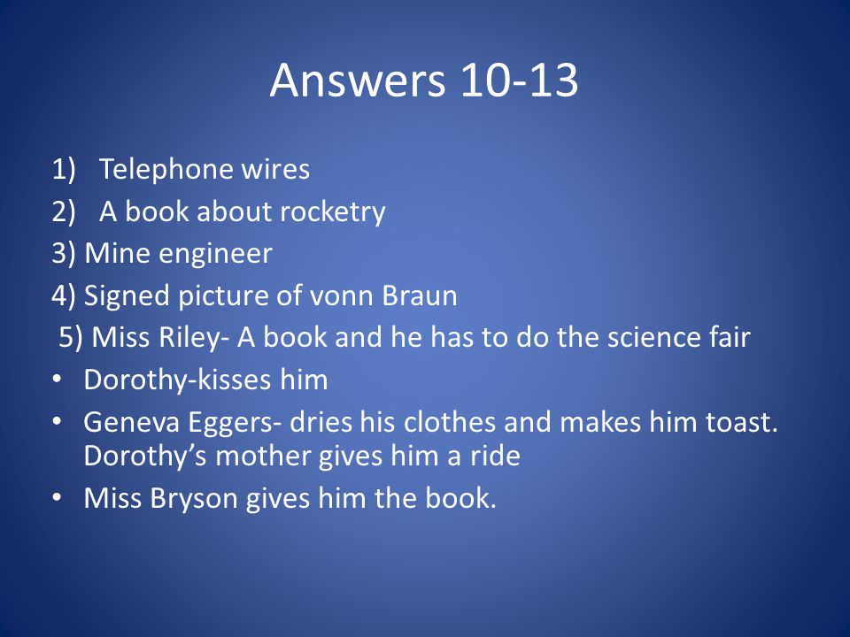 Answers 10-13 Telephone wires A book about rocketry 3) Mine engineer