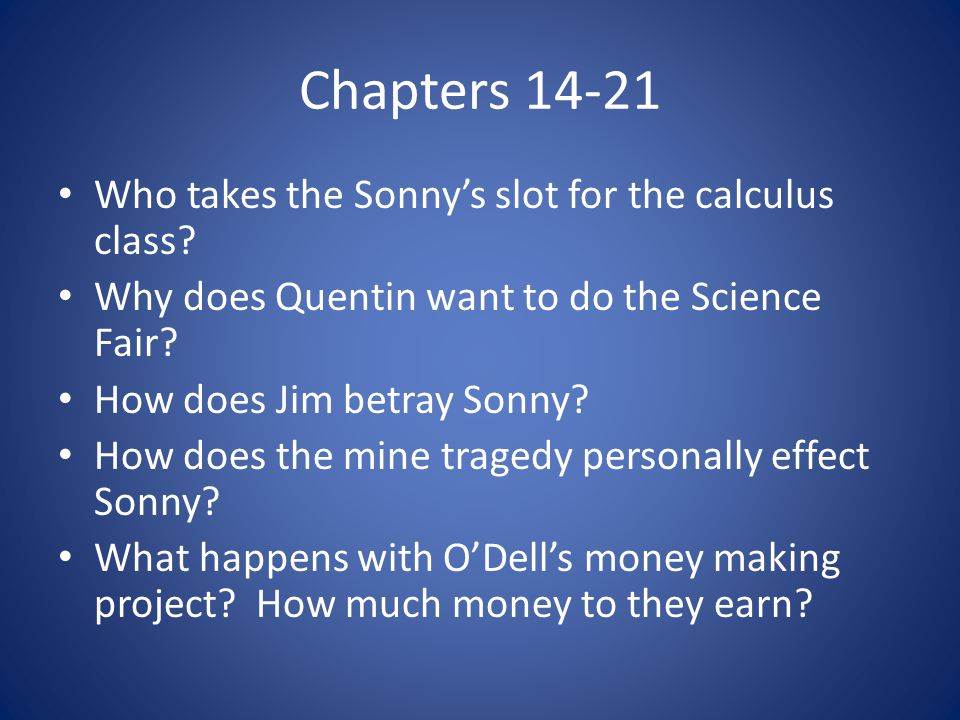 Chapters 14-21 Who takes the Sonny's slot for the calculus class