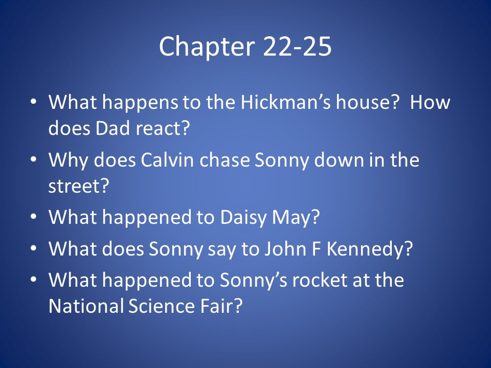 Chapter 22-25 What happens to the Hickman's house How does Dad react