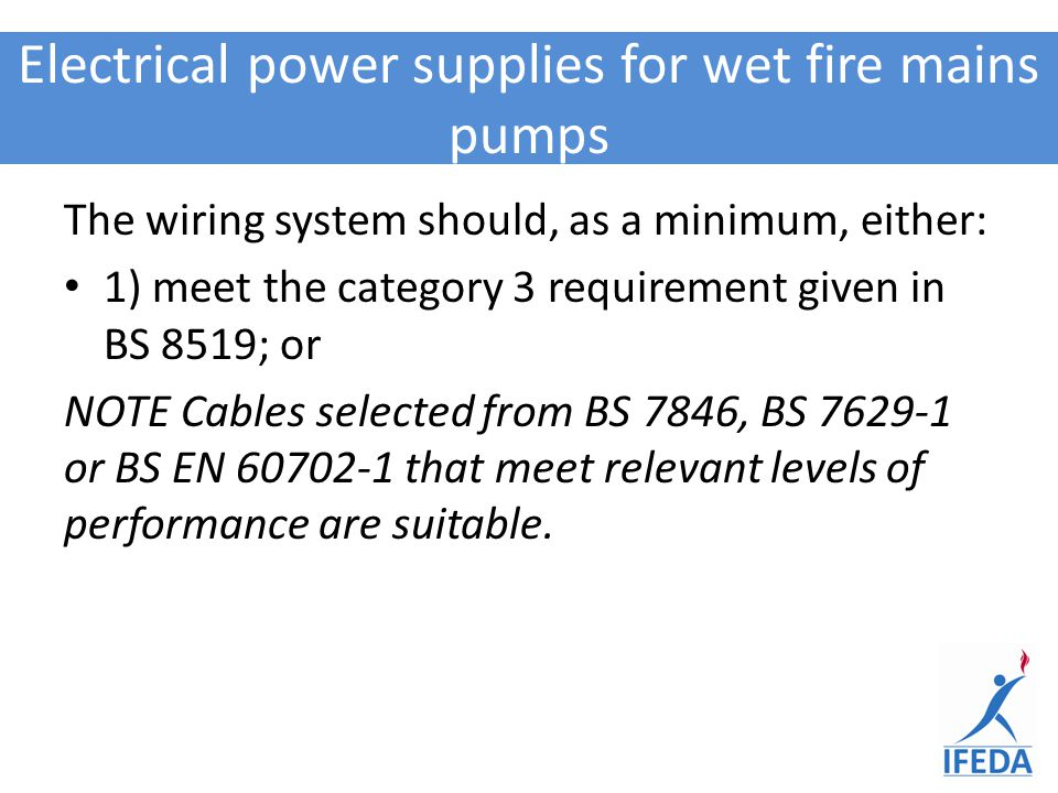 Electrical power supplies for wet fire mains pumps