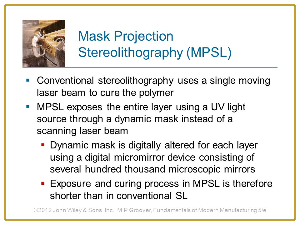Mask Projection Stereolithography (MPSL)