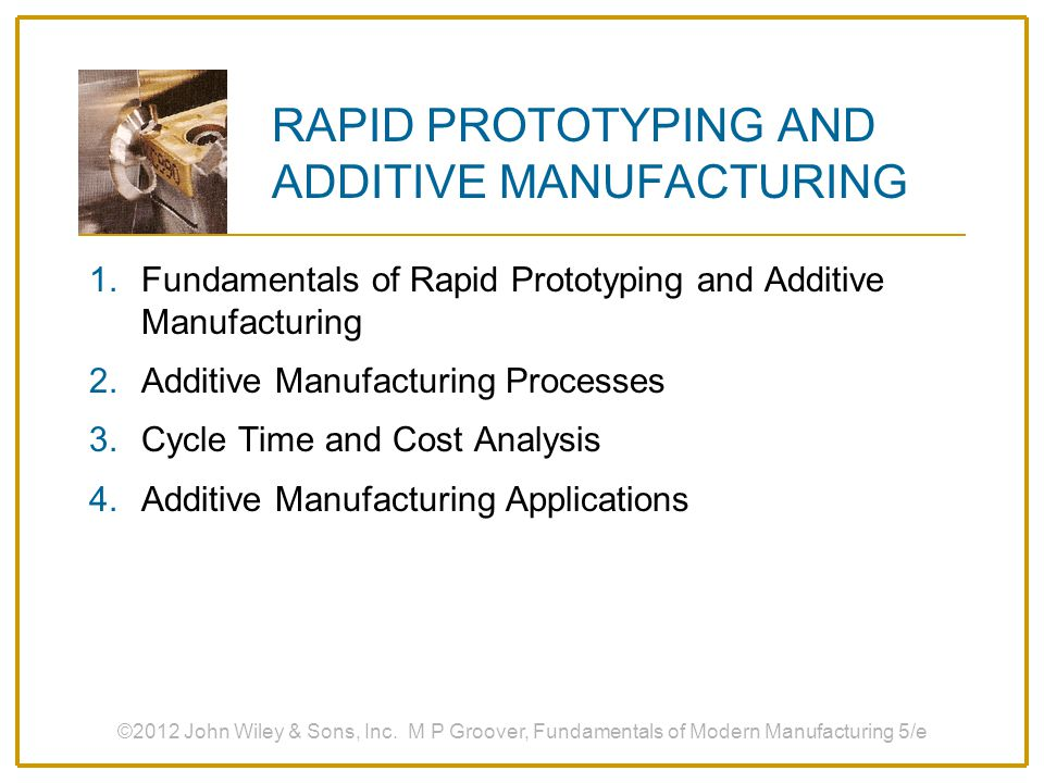 RAPID PROTOTYPING AND ADDITIVE MANUFACTURING
