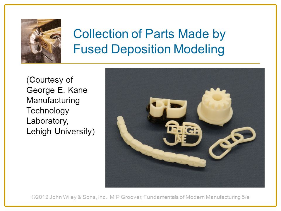 Collection of Parts Made by Fused Deposition Modeling