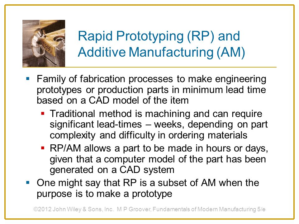 Rapid Prototyping (RP) and Additive Manufacturing (AM)