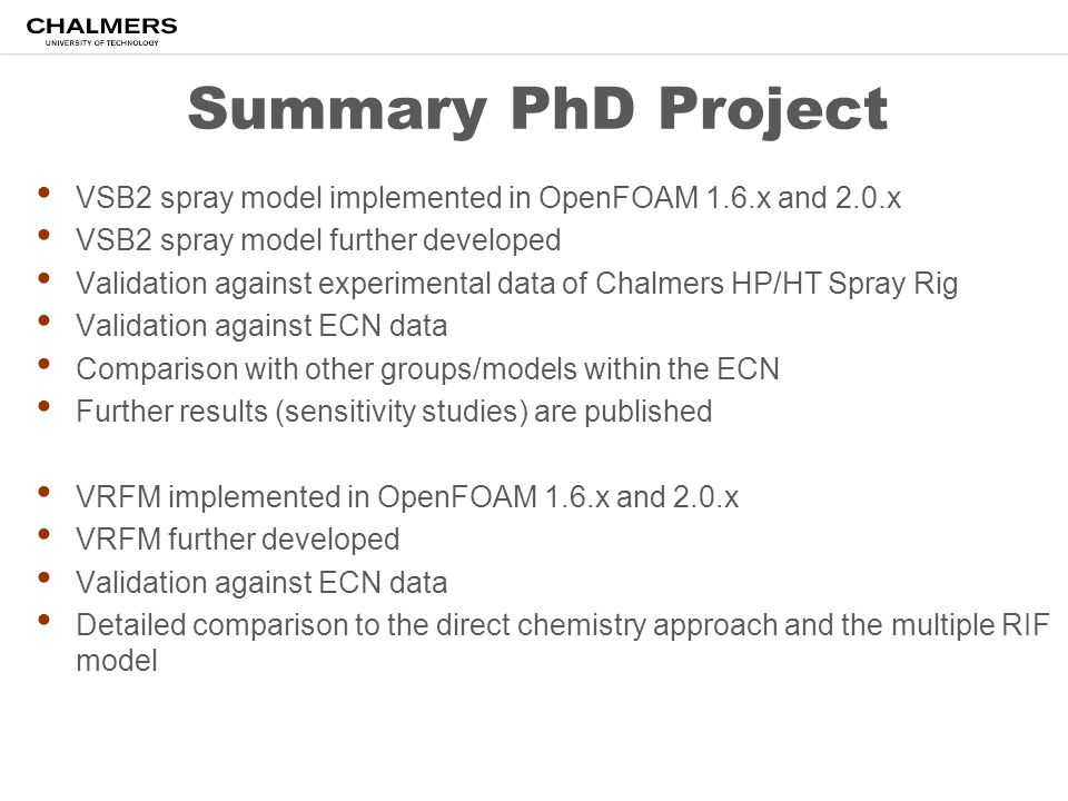 Summary PhD Project VSB2 spray model implemented in OpenFOAM 1.6.x and 2.0.x. VSB2 spray model further developed.