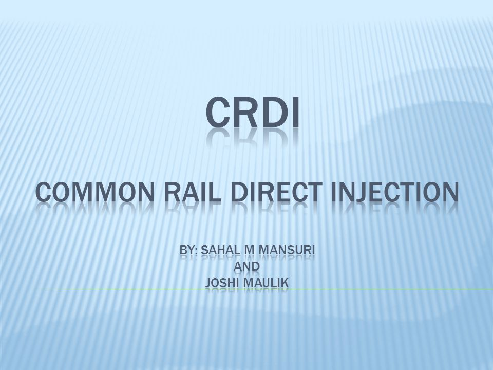crdi common rail direct injection by: sahal m mansuri and joshi maulik