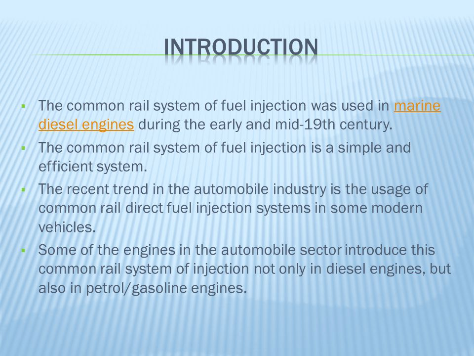 introduction The common rail system of fuel injection was used in marine diesel engines during the early and mid-19th century.