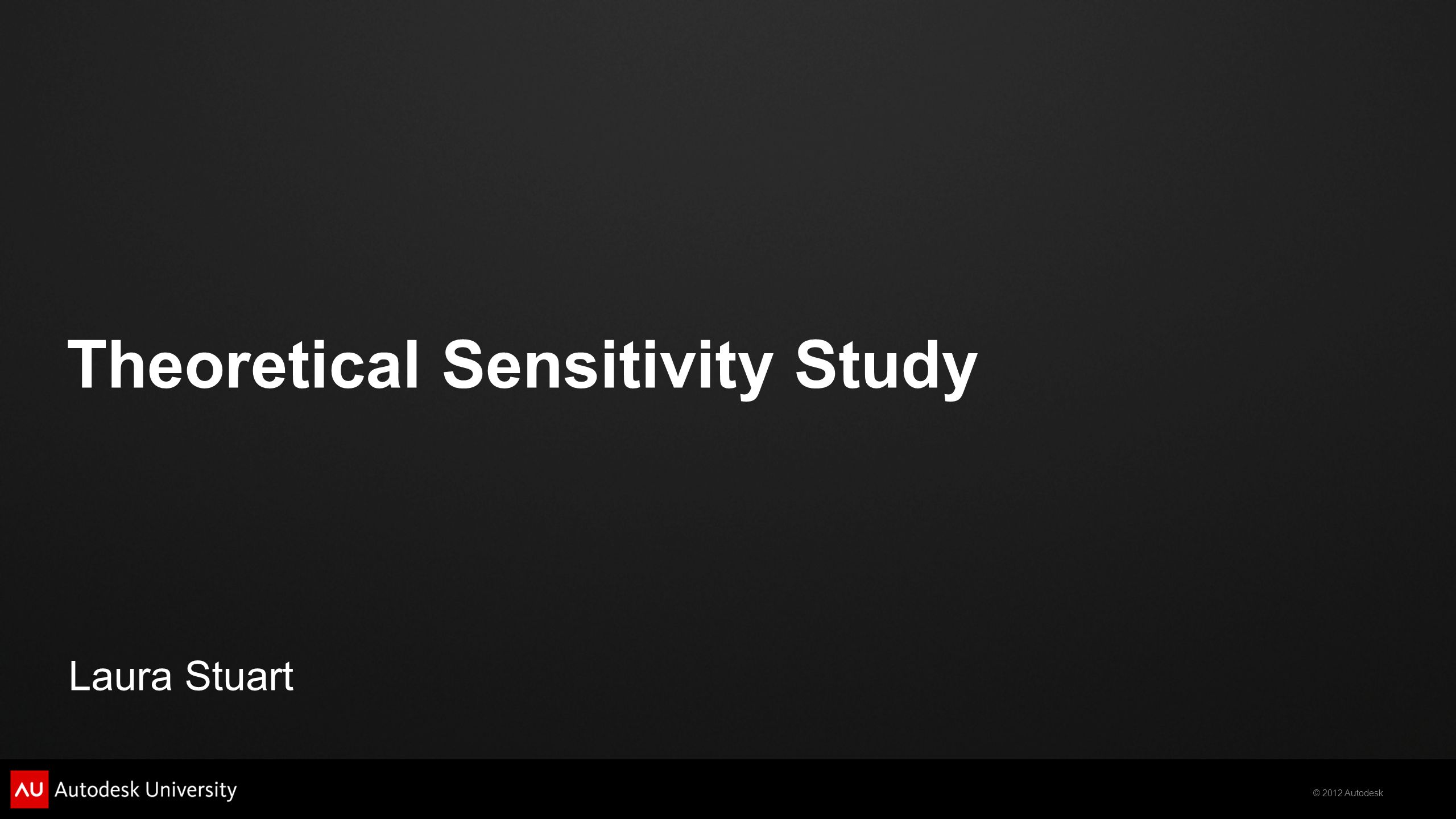 Theoretical Sensitivity Study