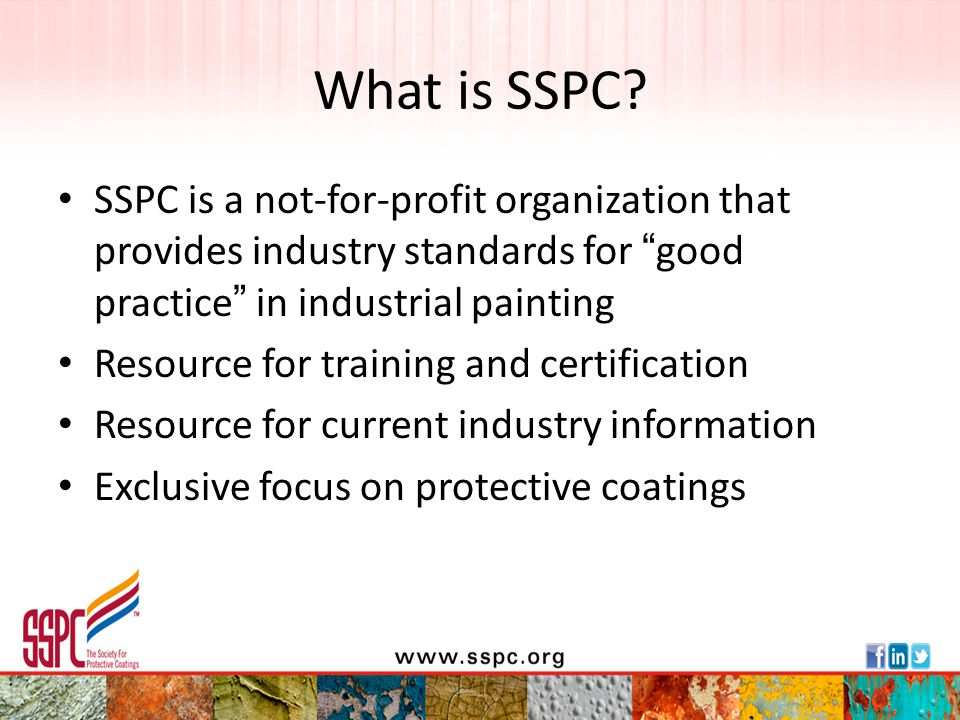 What is SSPC SSPC is a not-for-profit organization that provides industry standards for good practice in industrial painting.
