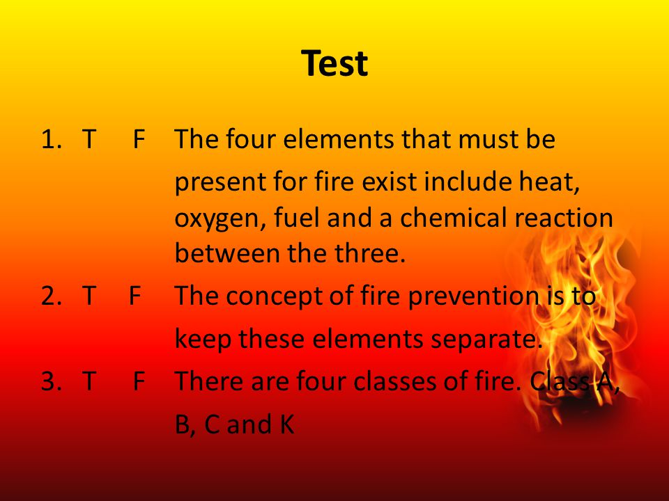Test T F The four elements that must be